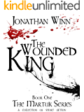 The Wounded King (The Martuk Series Book 1)