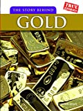 The Story Behind Gold, Elizabeth Raum, 1432923404
