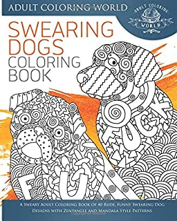 Swearing Dogs Coloring Book A Sweary Adult Of 40 Rude Funny
