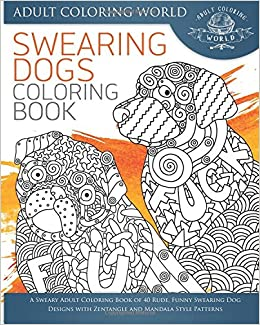 Amazon.com: Swearing Dogs Coloring Book: A Sweary Adult Coloring ...