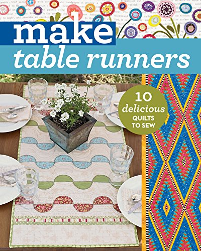 Make Table Runners: 10 Delicious Quilts to Sew (Make for sale  Delivered anywhere in USA