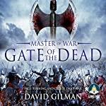 Gate of the Dead: Master of War, Book 3 | David Gilman