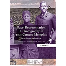 """Race, Representation & Photography in 19th-Century Memphis                                                                                            ...                  "": From Slavery to Jim Crow"