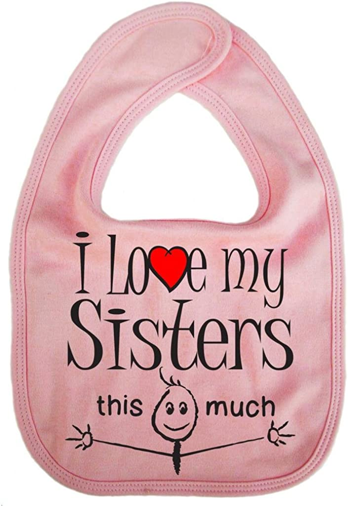 Boy con forma de babero Dise/ño de chica con Unisex IiE esta much I love my Sisters