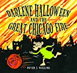 Darlene Halloween and the Great Chicago Fire, Peter J. Welling, 1589804791