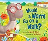 img - for Would a Worm Go on a Walk? book / textbook / text book