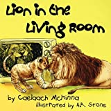 Lion in the Living Room, Caelaach McKinna, 0979751349