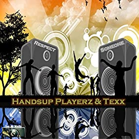 Handsup Playerz & Texx-Respect Someone