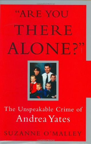 Are You There Alone?: The Unspeakable Crime of Andrea - Houston First Colony