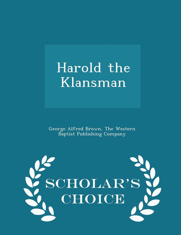 Download Harold the Klansman - Scholar's Choice Edition ebook