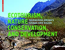 Ecotourism, Nature Conservation and Development: Re-imagining Jordan's Shobak Arid Region