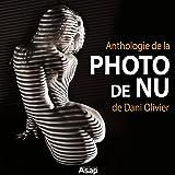 Anthologie de la photo de nu de Dani Olivier (French Edition)