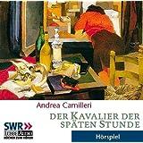 Der Kavalier der späten Stunde: Hörspiel des SWR