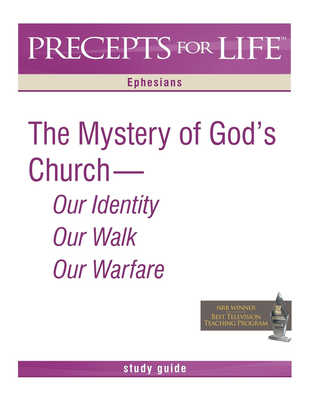 Download Precepts for Life Study Guide: The Mystery of God's Church -- Our Identity, Our Walk, Our Warfare (Ephesians) pdf epub