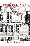 img - for Grandma's Front Porch by Jane M. Bode Caracci (2010-09-10) book / textbook / text book