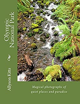 Olympic National Park by [Kitts, Allyson]