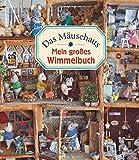 Das Mäusehaus: Mein großes Wimmelbuch