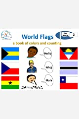 World Flags: A Book of Colors and Counting (Our World 2) Kindle Edition