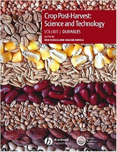 Crop Post-Harvest: Science and Technology: v. 2: Durables (Case Studies in the Handling and Storage of Durable Commodities)