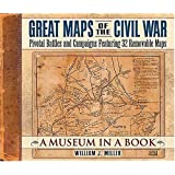 Great Maps of the Civil War: Pivotal Battles and Campaigns Featuring 32 Removable Maps (Museum in a Book)