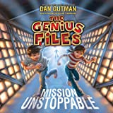 Mission Unstoppable: The Genius Files, Book 1