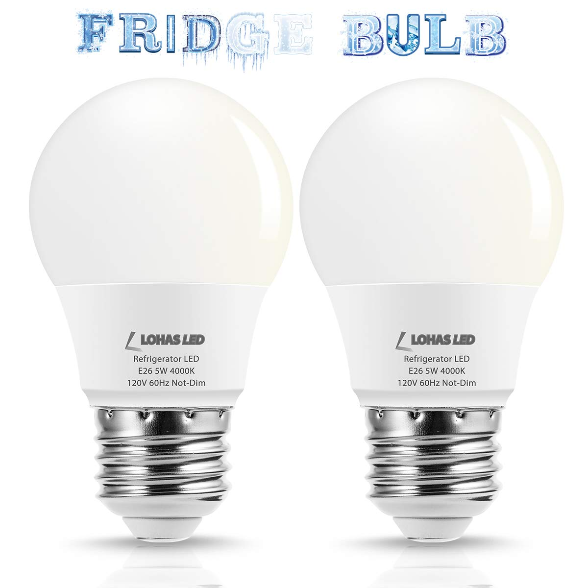 LOHAS Refrigerator Light Bulb LED A15, 40W Equivalent Freezer Light E26 Base, Natural White 4000K, 5Watt Waterproof Bulbs Small, 120V Energy Saving Ceiling Fan Home Lighting(2 Pack)
