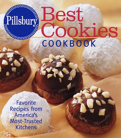 Pillsbury: Best Cookies Cookbook: Favorite Recipes from America's Most-Trusted Kitchens by Pillsbury Company