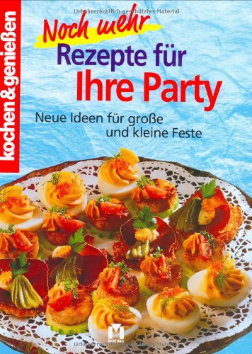 Noch mehr Rezepte für Ihre Party