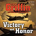 Victory and Honor Audiobook by W. E. B. Griffin Narrated by Scott Brick