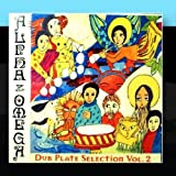 Dub Plate Selection - Volume 2 by Alpha & Omega (2011-01-10)
