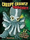 Creepy Crawly Crochet: 17 Creatures That Go Bump in the Night