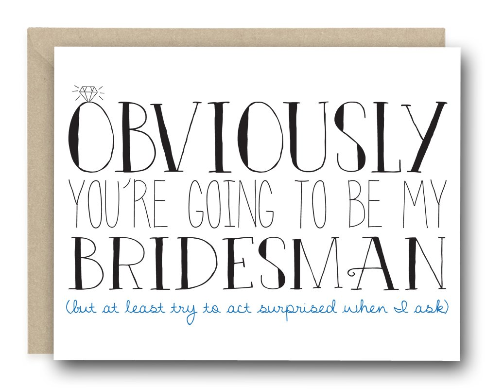 Funny Bridal Party Ask Card - Obviously You're Going To Be My Bridesman