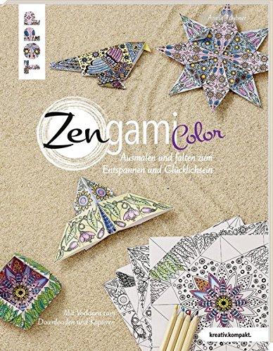 Zengami Color (kreativ.kompakt.): Ausmalen und falten zum Entspannen und Glücklichsein