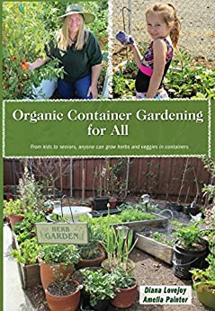 Organic container gardening for all from kids to seniors for Organic container gardening