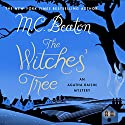 Agatha Raisin: The Witches' Tree: Agatha Raisin, Book 28 Audiobook by M. C. Beaton Narrated by Penelope Keith