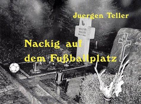 Juergen Teller: Nackig Auf Dem Fussballplatz
