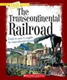 The Transcontinental Railroad, John Perritano, 0531205851