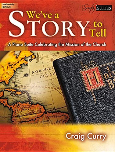 We've a Story to Tell: A Piano Suite Celebrating the Mission of the Church pdf