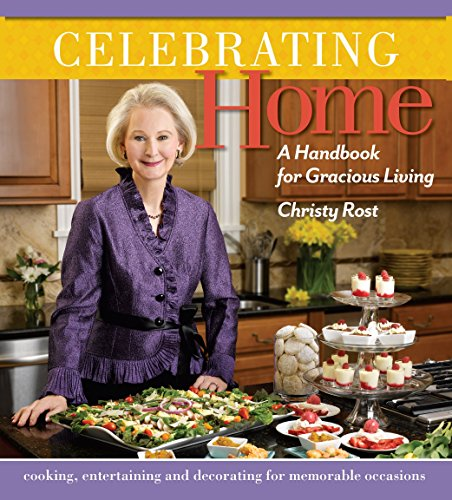 Celebrating Home: A Handbook for Gracious Living