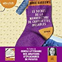 Le secret de la manufacture de chaussettes inusables | Livre audio Auteur(s) : Annie Barrows Narrateur(s) : Claire Tefnin