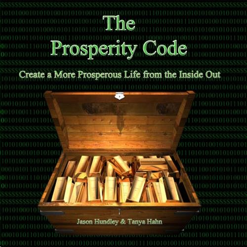 The Prosperity Code: Create a More Prosperous Life  from the Inside Out