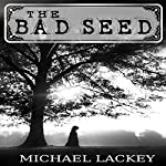 The Bad Seed: Battle for the Heavens, Book 1 | Michael Lackey