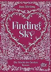Finding Sky Die Macht der Seelen: Roman