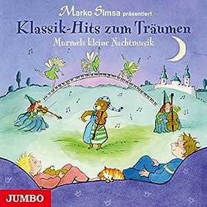 Klassik-Hits zum Träumen: Murmels kleine Nachtmusik Hörbuch