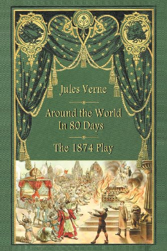 Around the World in 80 Days - The 1874 Play by Brand: BearManor Fiction