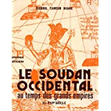 Soudan Occidental Au Temps Des Grands Empires (Xie-Xvie Siecles)