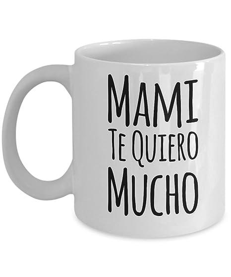 Amazon.com: Regalo Para Mama - Mami Te Quiero Mucho Coffee ...