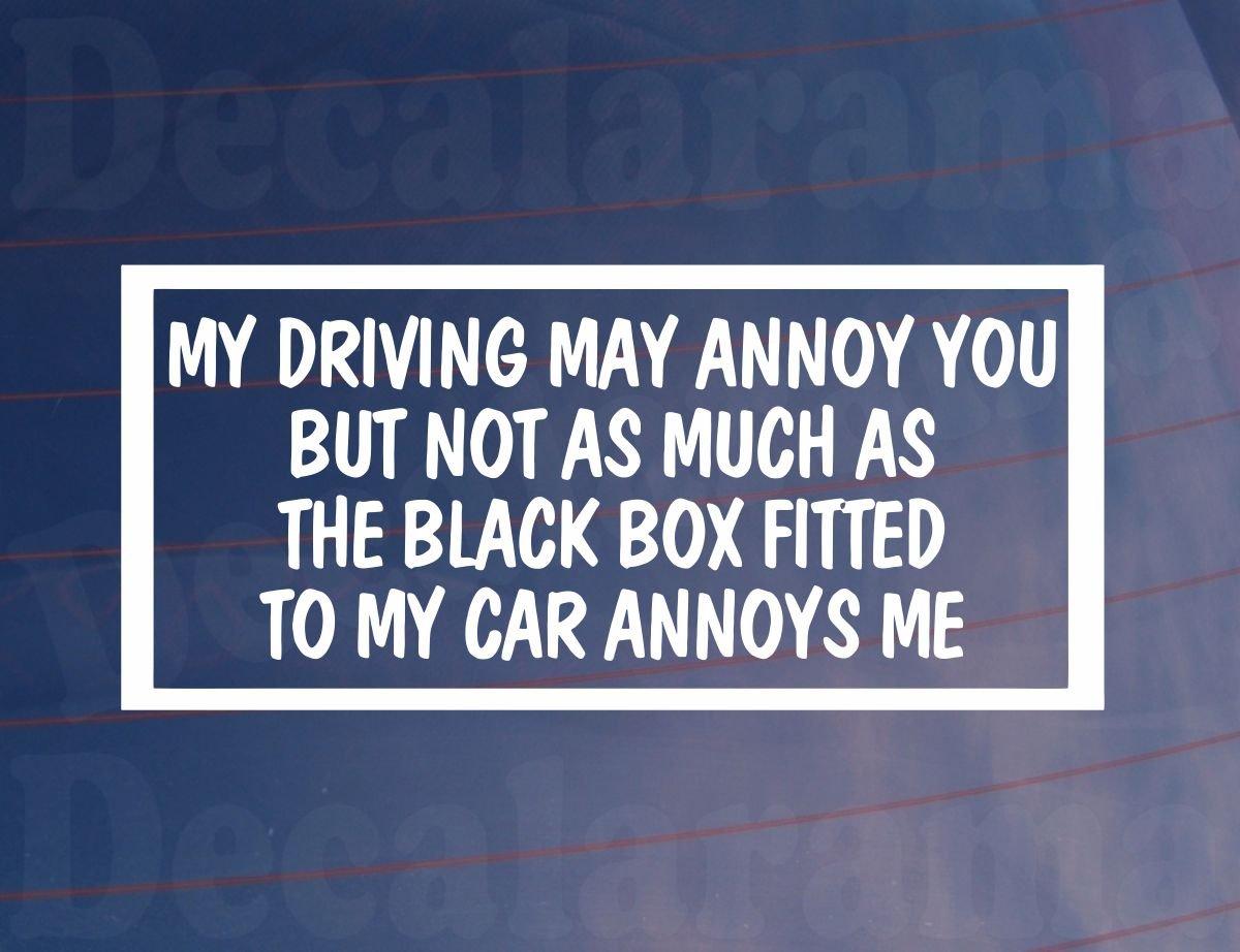 Bumper sticker creator uk - My Driving May Annoy You Funny Black Box New Driver Car Window Bumper Sticker