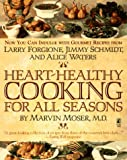 Heart-Healthy Cooking for All Seasons, Marvin Moser, 0671885197