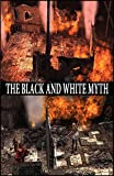 The Black and White Myth